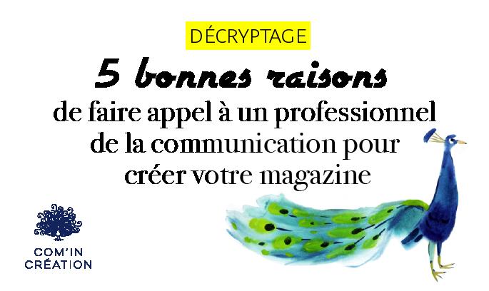 5 bonnes raisons de faire appel à un professionnel de la communication pour créer votre magazine