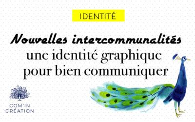 Nouvelles intercommunalités : une identité graphique pour bien communiquer